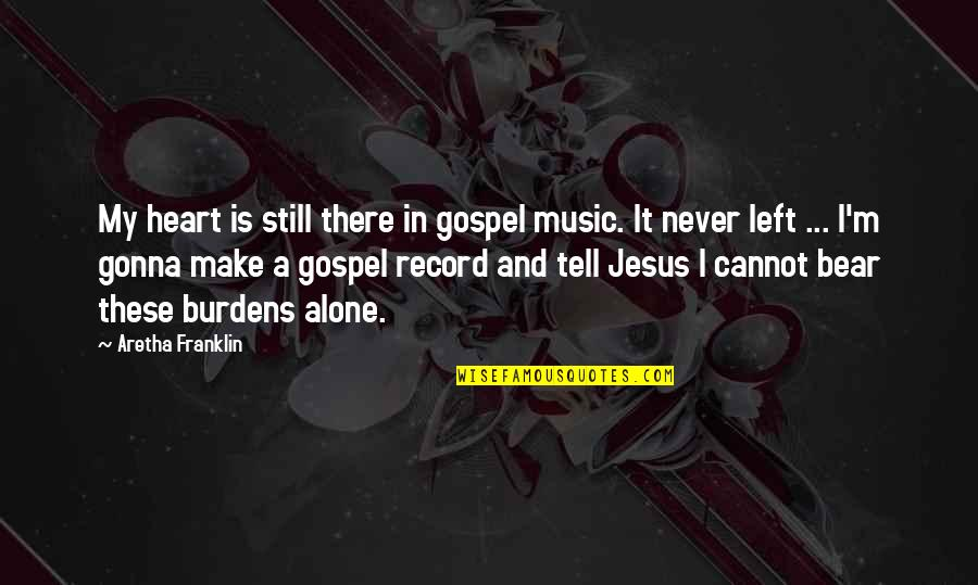 Gospel Music Quotes By Aretha Franklin: My heart is still there in gospel music.