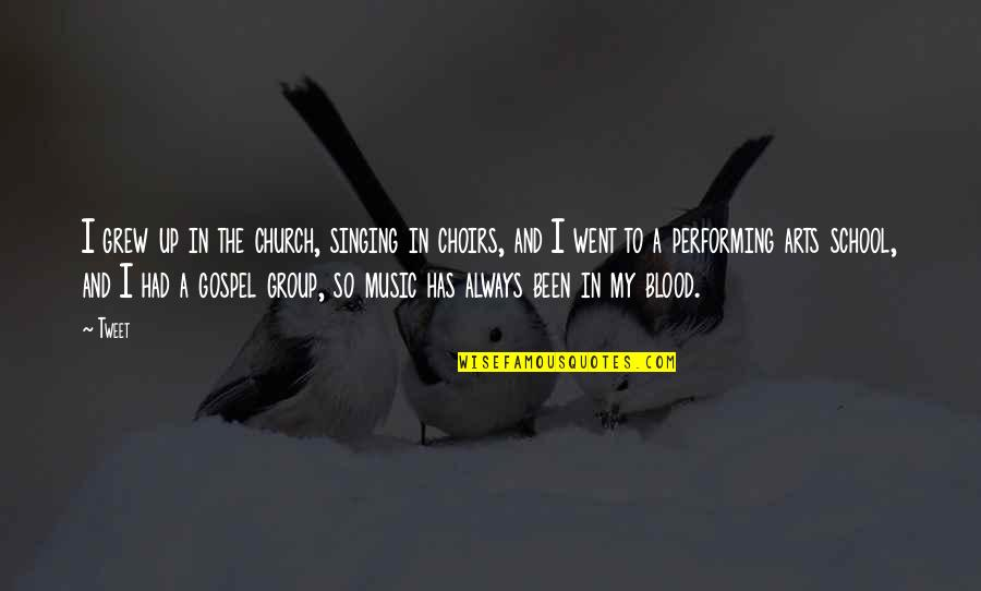 Gospel Music Quotes By Tweet: I grew up in the church, singing in