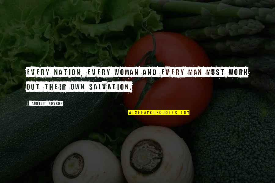 Got My Mind Made Up Quotes By Abhijit Naskar: Every nation, every woman and every man must