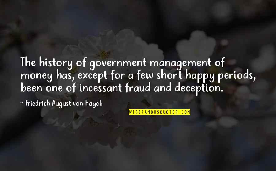 Gotham Blind Fortune Teller Quotes By Friedrich August Von Hayek: The history of government management of money has,