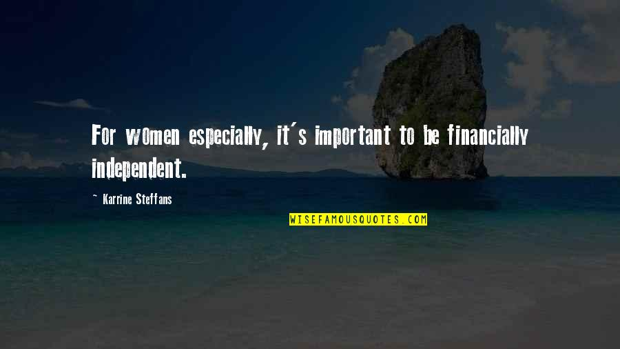 Gothmog Quotes By Karrine Steffans: For women especially, it's important to be financially