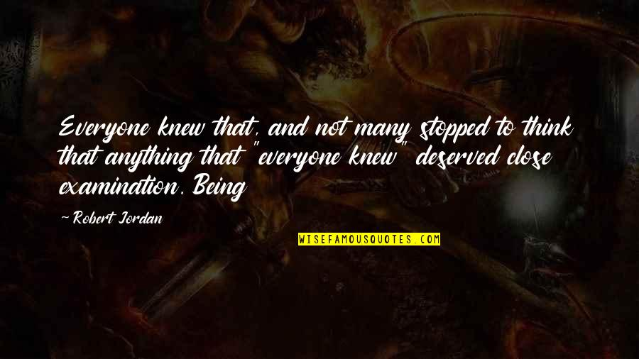 Gothmog Quotes By Robert Jordan: Everyone knew that, and not many stopped to