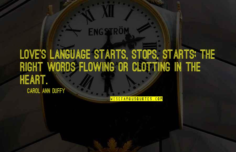 Gotta Keep Trying Quotes By Carol Ann Duffy: Love's language starts, stops, starts; the right words