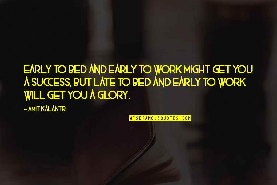 Gotta Laugh Quotes By Amit Kalantri: Early to bed and early to work might