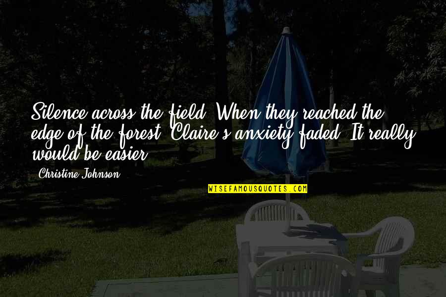 Gotta Laugh Quotes By Christine Johnson: Silence across the field. When they reached the
