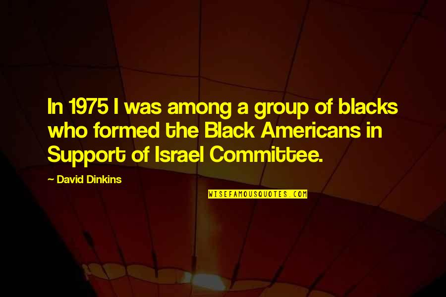 Gotta Laugh Quotes By David Dinkins: In 1975 I was among a group of