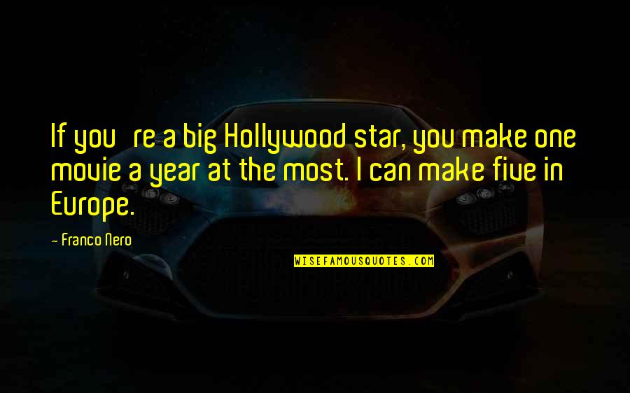 Gotta Laugh Quotes By Franco Nero: If you're a big Hollywood star, you make