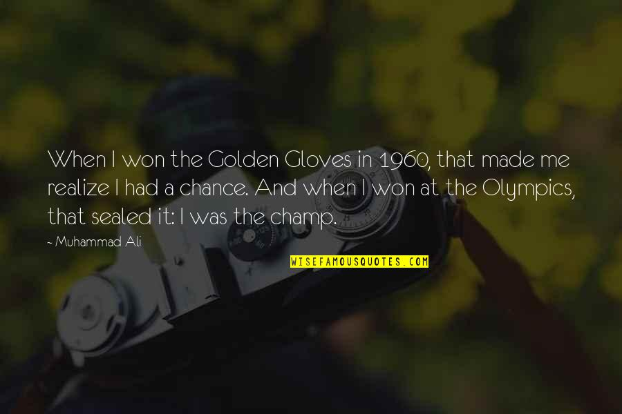 Gotta Laugh Quotes By Muhammad Ali: When I won the Golden Gloves in 1960,