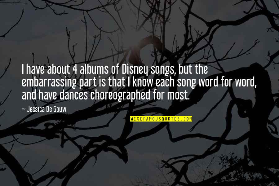 Gouw Quotes By Jessica De Gouw: I have about 4 albums of Disney songs,