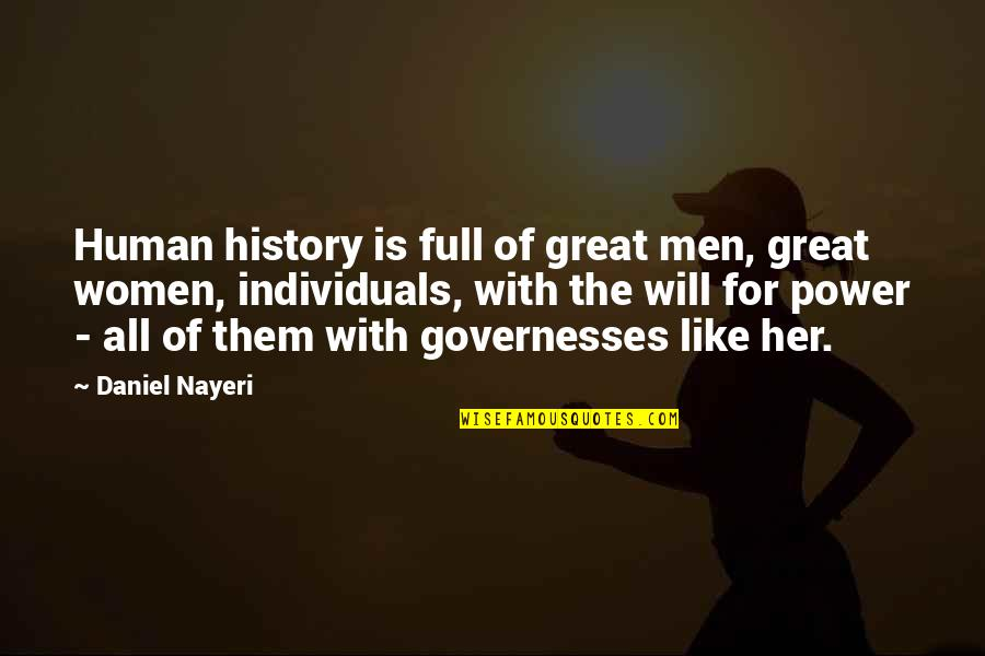 Governesses Quotes By Daniel Nayeri: Human history is full of great men, great
