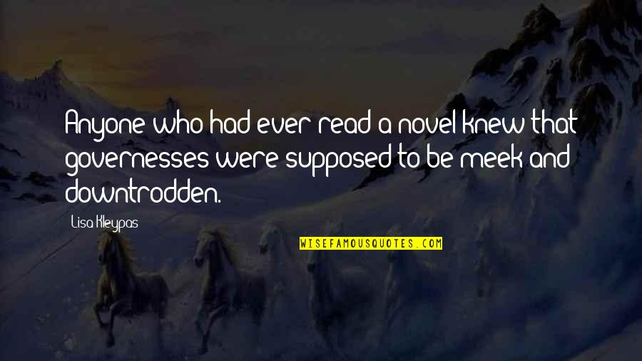 Governesses Quotes By Lisa Kleypas: Anyone who had ever read a novel knew