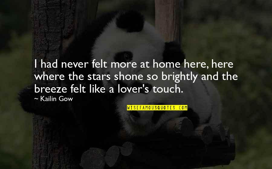 Gow Quotes By Kailin Gow: I had never felt more at home here,