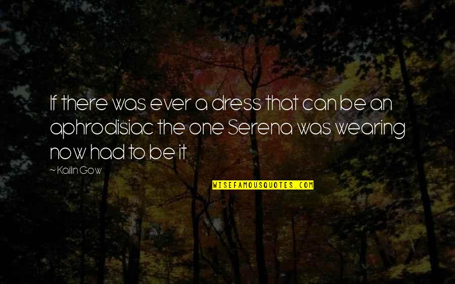 Gow Quotes By Kailin Gow: If there was ever a dress that can