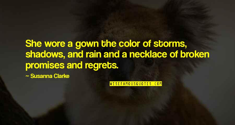 Gown Quotes By Susanna Clarke: She wore a gown the color of storms,