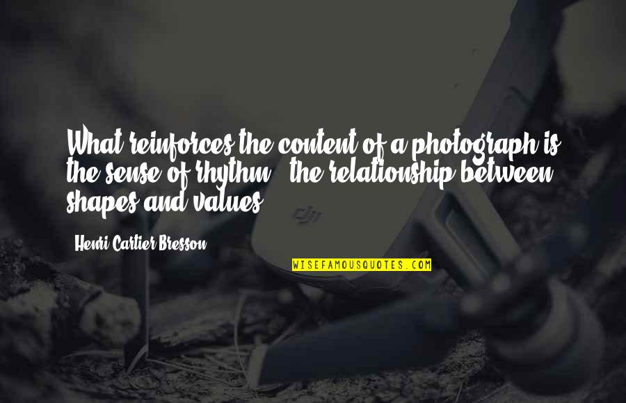 Gq Love Quotes By Henri Cartier-Bresson: What reinforces the content of a photograph is