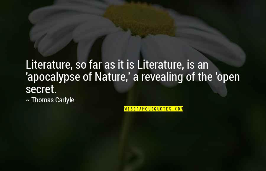 Gq Love Quotes By Thomas Carlyle: Literature, so far as it is Literature, is