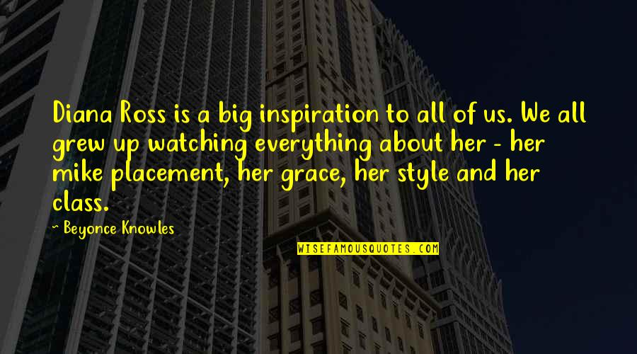 Grace And Class Quotes By Beyonce Knowles: Diana Ross is a big inspiration to all