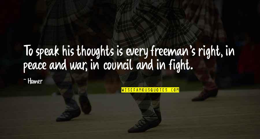 Grace And Class Quotes By Homer: To speak his thoughts is every freeman's right,
