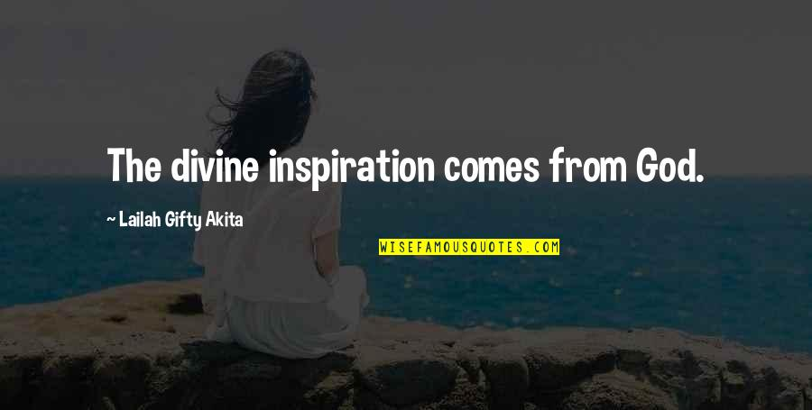 Grace From God Quotes By Lailah Gifty Akita: The divine inspiration comes from God.