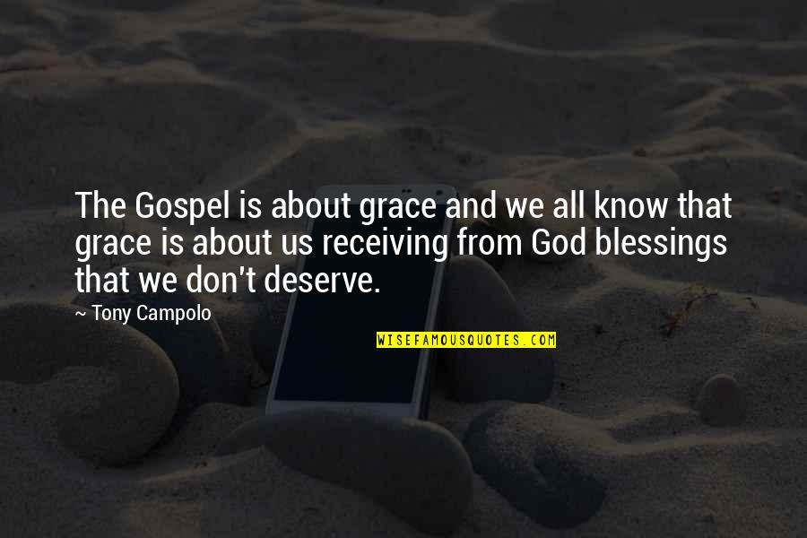 Grace From God Quotes By Tony Campolo: The Gospel is about grace and we all
