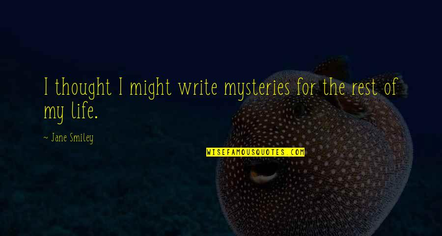 Graduates Christian Quotes By Jane Smiley: I thought I might write mysteries for the