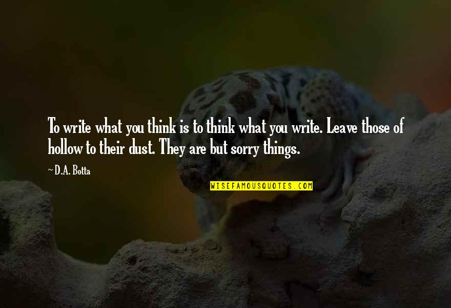 Graduation Congrats Quotes By D.A. Botta: To write what you think is to think