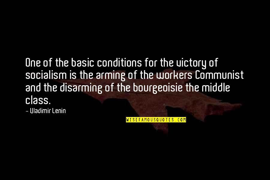 Graduation Congrats Quotes By Vladimir Lenin: One of the basic conditions for the victory