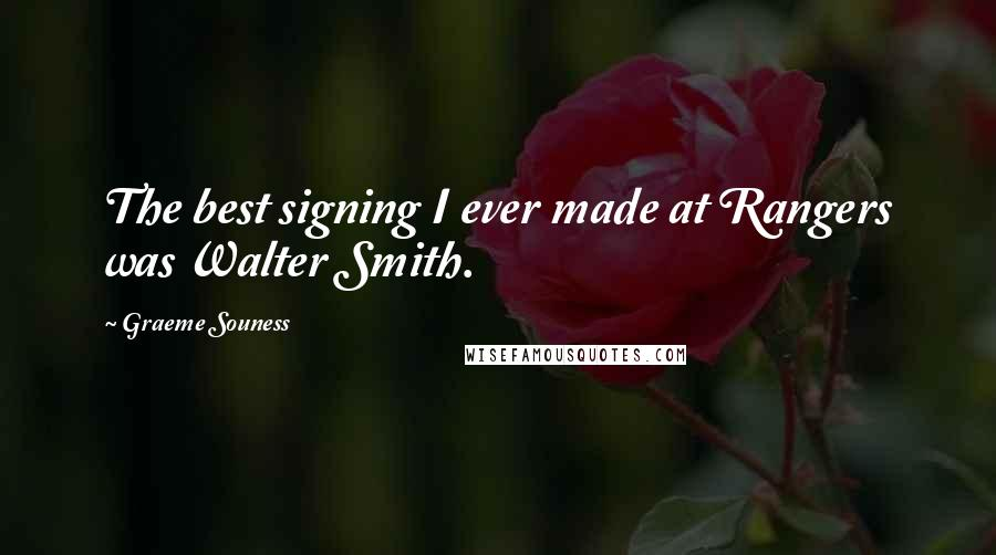 Graeme Souness quotes: The best signing I ever made at Rangers was Walter Smith.