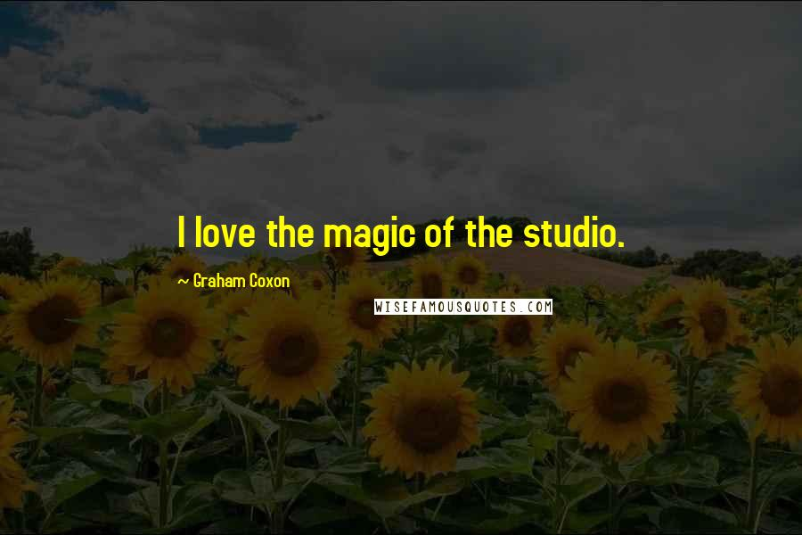 Graham Coxon quotes: I love the magic of the studio.