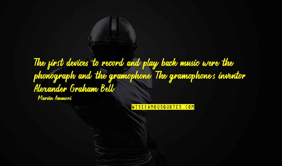 Gramophone Record Quotes By Marvin Ammori: The first devices to record and play back