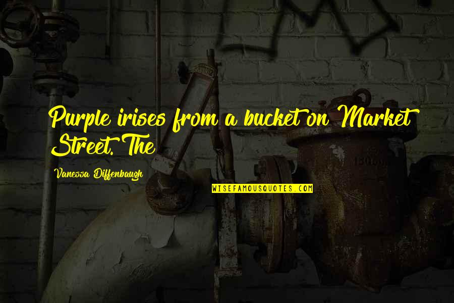 Gramophone Record Quotes By Vanessa Diffenbaugh: Purple irises from a bucket on Market Street.