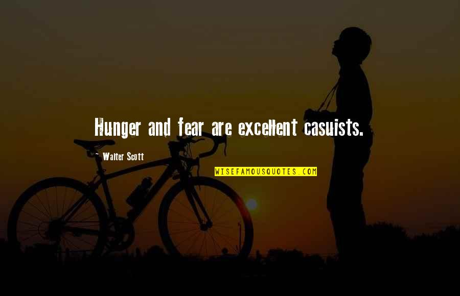 Gramophone Record Quotes By Walter Scott: Hunger and fear are excellent casuists.