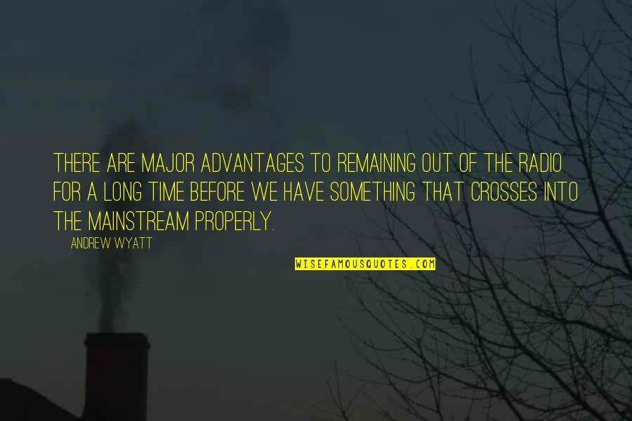 Grand Design Quotes By Andrew Wyatt: There are major advantages to remaining out of