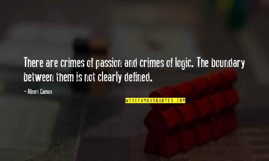 Grand Salute Quotes By Albert Camus: There are crimes of passion and crimes of