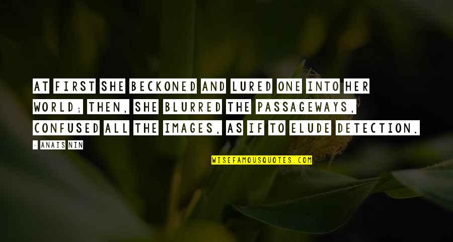 Grandeza Quotes By Anais Nin: At first she beckoned and lured one into