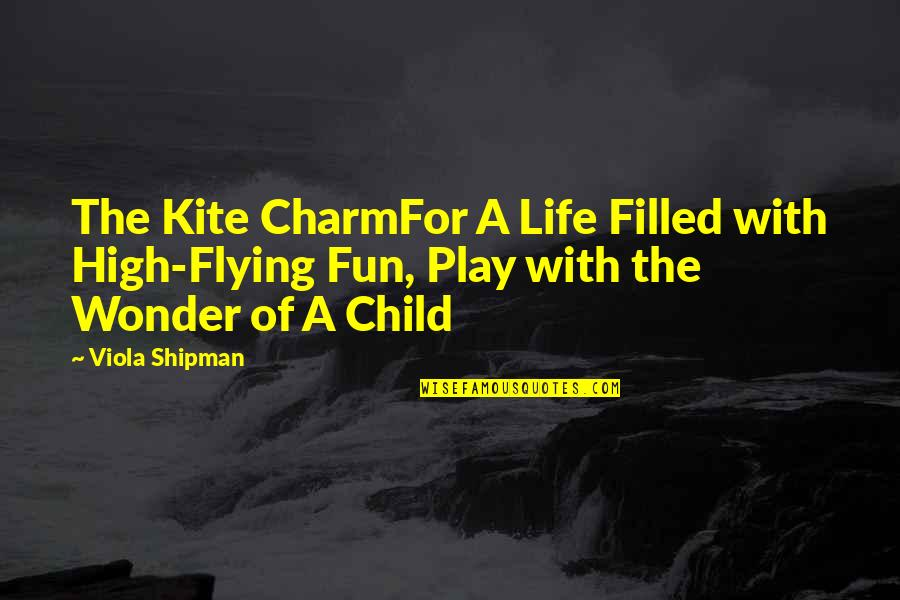 Grandma And Grandchildren Quotes By Viola Shipman: The Kite CharmFor A Life Filled with High-Flying