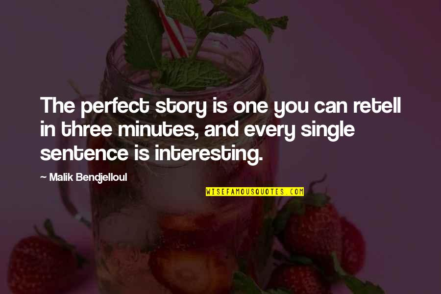 Granny Weatherall Quotes By Malik Bendjelloul: The perfect story is one you can retell
