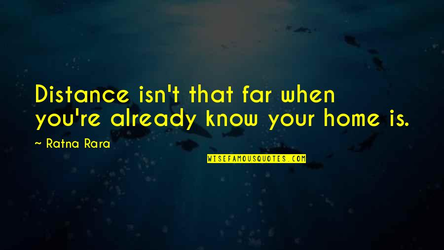 Granny Winkle Quotes By Ratna Rara: Distance isn't that far when you're already know