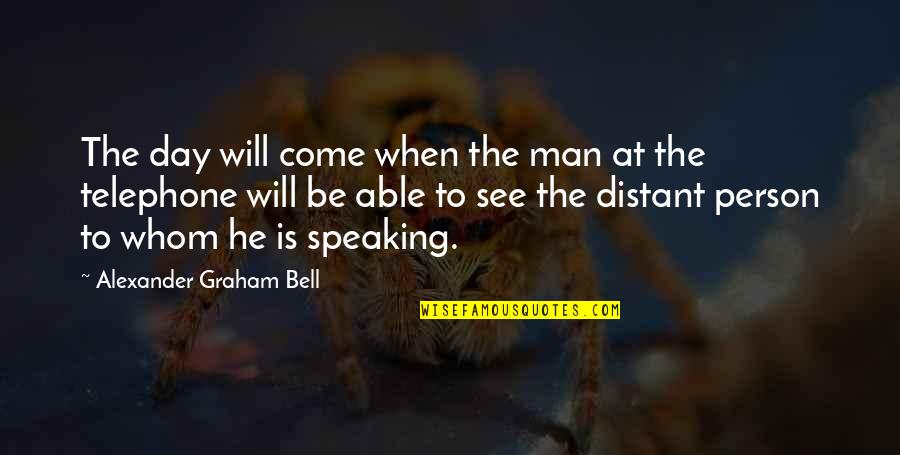 Grantland Frank Underwood Quotes By Alexander Graham Bell: The day will come when the man at