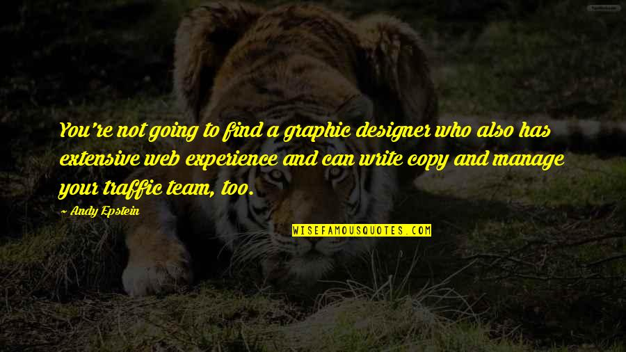 Graphic Designer Quotes By Andy Epstein: You're not going to find a graphic designer