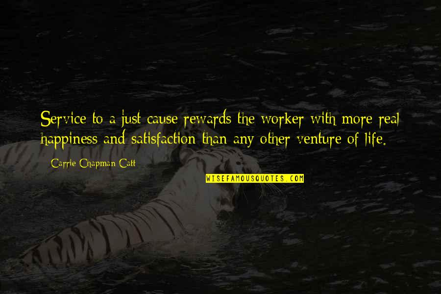 Graphic Tees Quotes By Carrie Chapman Catt: Service to a just cause rewards the worker