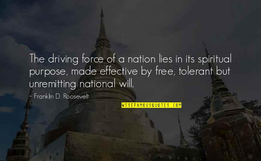 Grass Harp Quotes By Franklin D. Roosevelt: The driving force of a nation lies in