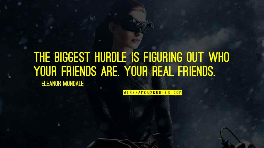 Grasshopper Kung Fu Movie Quotes By Eleanor Mondale: The biggest hurdle is figuring out who your