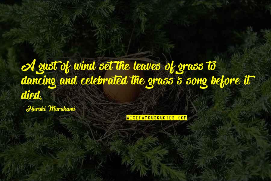 Grass's Quotes By Haruki Murakami: A gust of wind set the leaves of