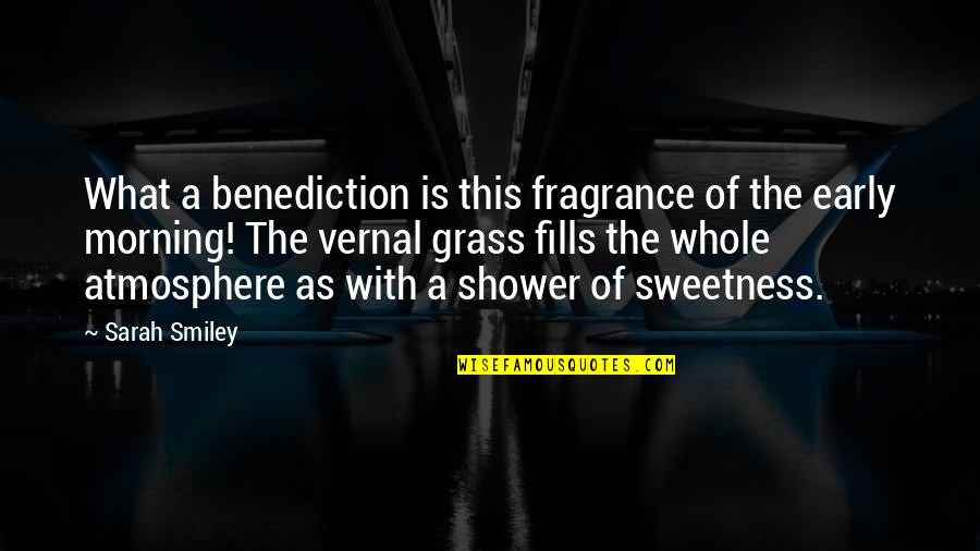 Grass's Quotes By Sarah Smiley: What a benediction is this fragrance of the