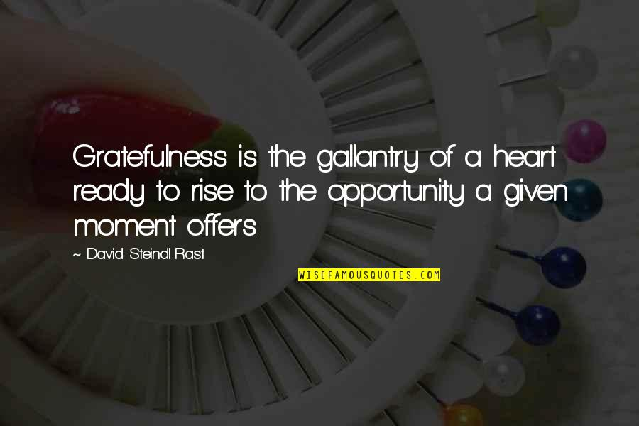 Gratefulness Quotes By David Steindl-Rast: Gratefulness is the gallantry of a heart ready