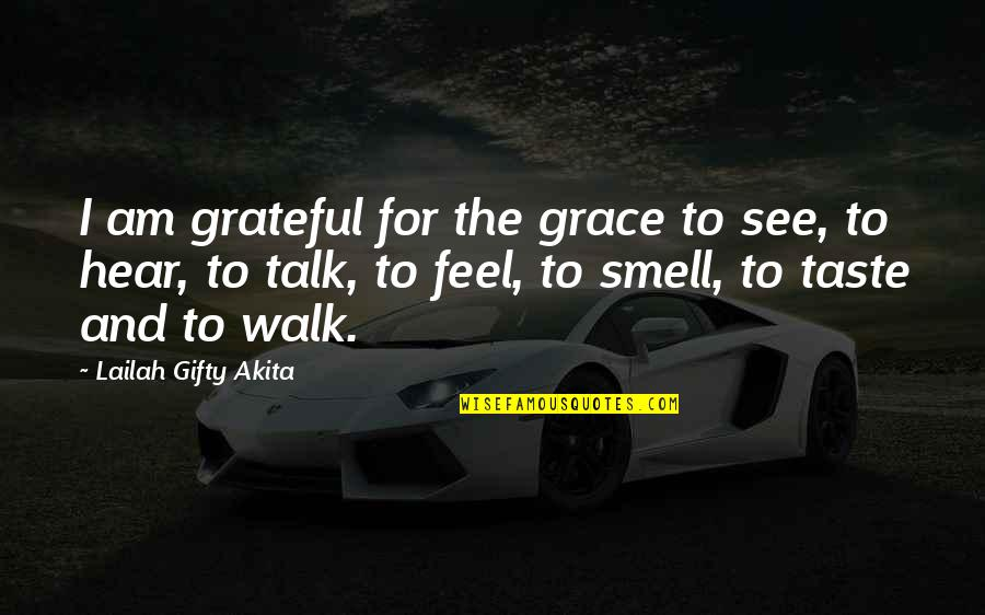 Gratefulness Quotes By Lailah Gifty Akita: I am grateful for the grace to see,