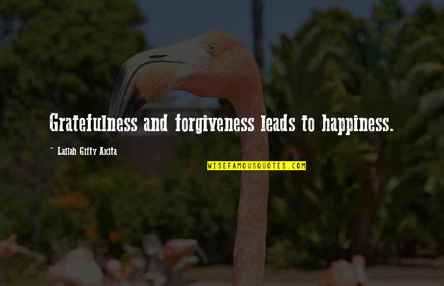 Gratefulness Quotes By Lailah Gifty Akita: Gratefulness and forgiveness leads to happiness.