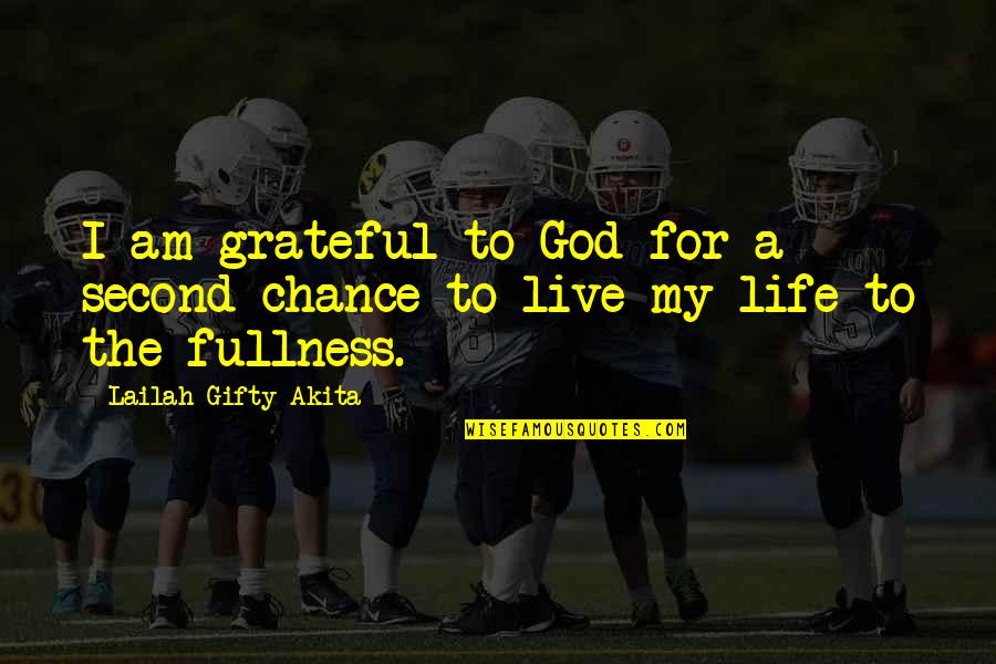 Gratefulness Quotes By Lailah Gifty Akita: I am grateful to God for a second-chance