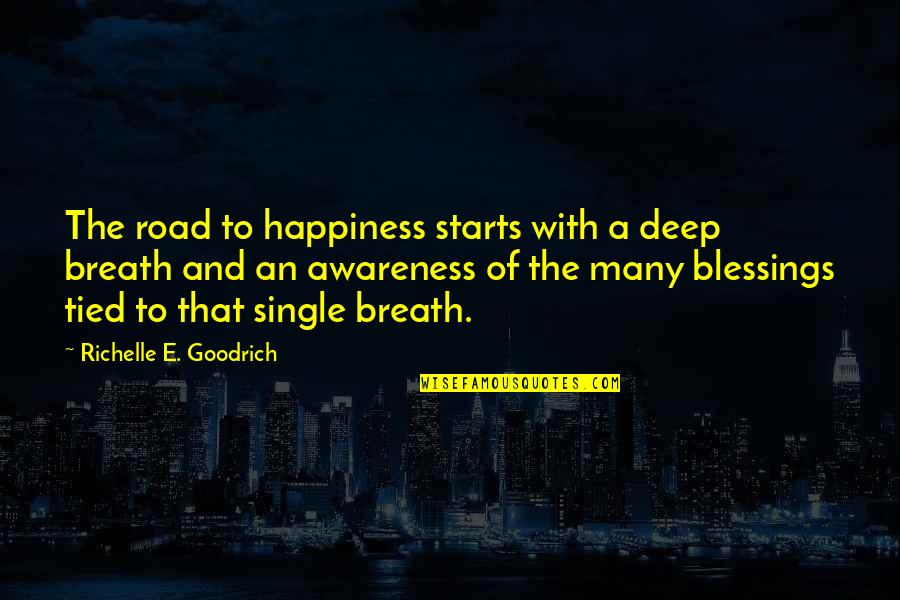 Gratefulness Quotes By Richelle E. Goodrich: The road to happiness starts with a deep